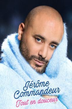 affiche Jérôme Commandeur 'Tout en Douceur'