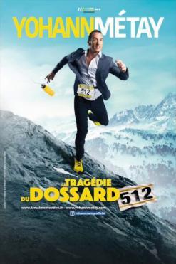 affiche Yohann Métay 'La Tragédie du Dossard 512'